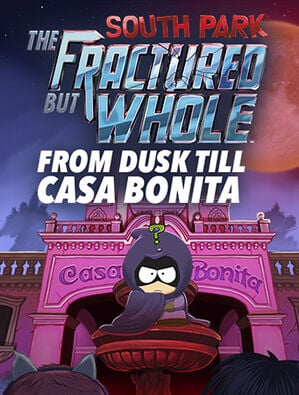 SOUTH PARK : THE FRACTURED BUT WHOLE – FROM DUSK TILL CASA BONITA(英語版), , large